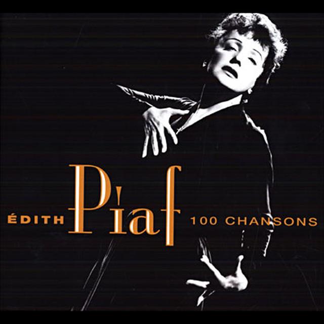Les 100 plus belles chansons d'Edith Piaf
