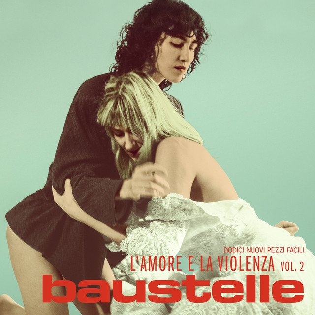 Album cover for L'amore e la violenza vol.2 by Baustelle