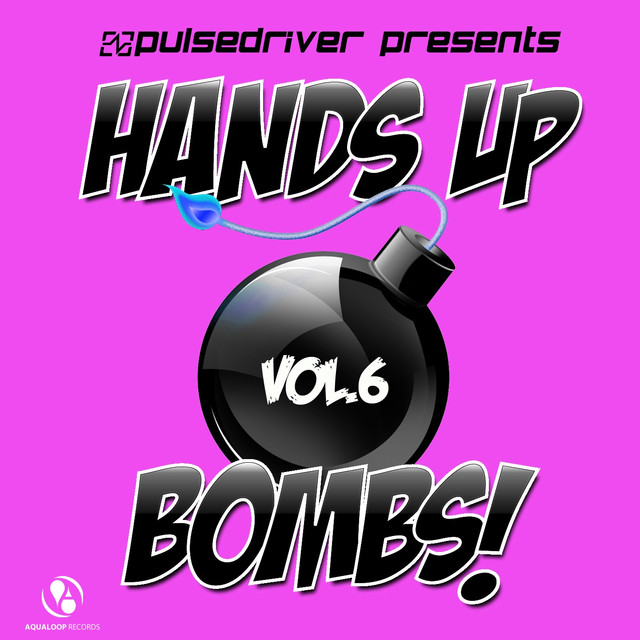 Hands up Bombs!, Vol. 6 (Pulsedriver Presents)