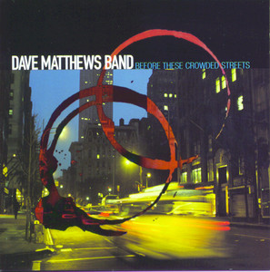 Before These Crowded Streets - Dave Matthews Band