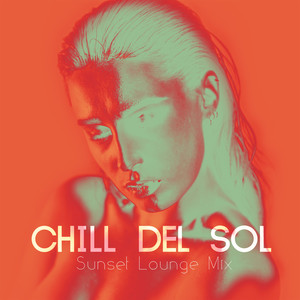 Chill Del Sol, Vol. 5 - Sunset Lounge Mix album