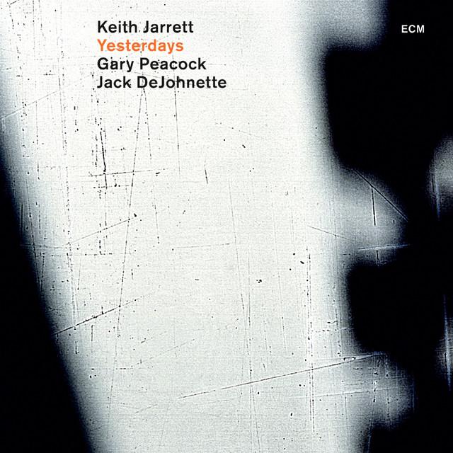 Skivomslag för Keith Jarrett, Gary Peacock & Jack Dejohnette: Yesterdays
