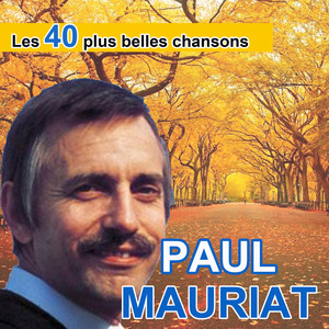 Les 40 plus belles chansons de Paul Mauriat Albümü