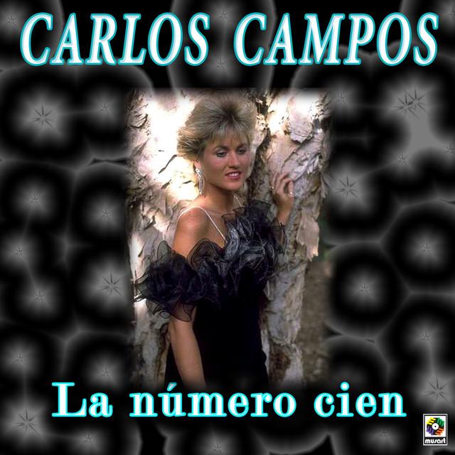 Resultado de imagen para Carlos Campos La Numero Cien