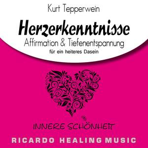 Innere Schönheit: Herzerkenntnisse (Affirmation & Tiefenentspannung für ein heiteres Dasein) Audiobook