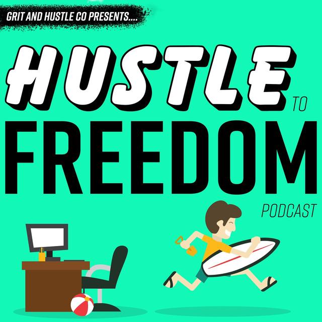 Hustle To Freedom: Everyday People Creating Extraordinary