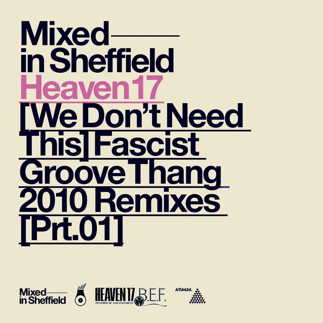 (We Don't Need This) Fascist Groove Thang [2010 Remixes Part One]