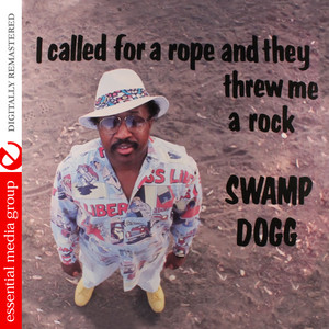 I Called for a Rope and They Threw Me a Rock (Digitally Remastered) album