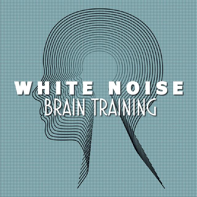 Album cover for White Noise - Brain Training by Binaural Beats Brain Waves Isochronic Tones Brain Wave Entrainment