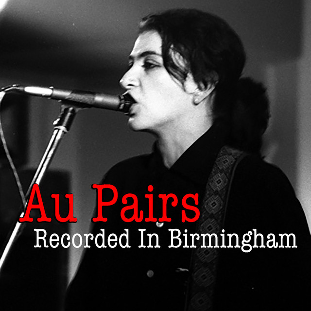 Au Pairs Recorded In Birmingham