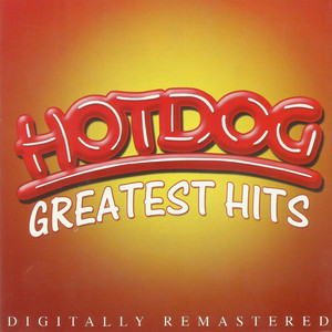 Hotdog Greatest Hits - Hotdog