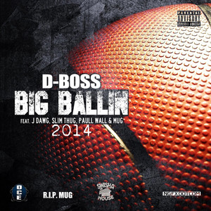 Big Ballin 2014 (feat. Slim Thug, Paul Wall, J Dawg & Mug)
