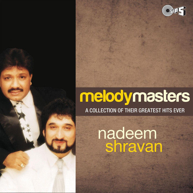 Tere Yaar Bathere Ne Song Mp3: Melody Masters: Nadeem Shravan By Nadeem Shravan On Spotify
