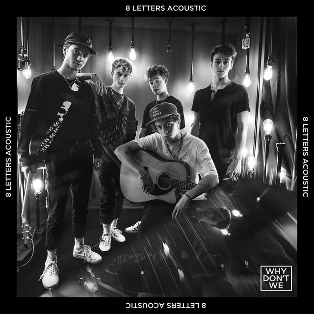 Why Don T We What Am I: 8 Letters (Acoustic) By Why Don't We On Spotify