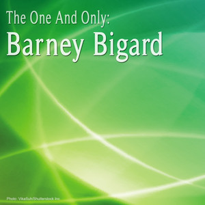 The One and Only: Barney Bigard