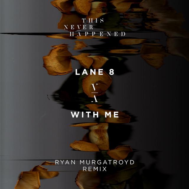 With Me (Ryan Murgatroyd Remix)