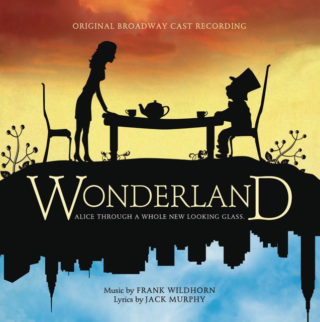 Wonderland (Original Broadway Cast Recording) by Original ...