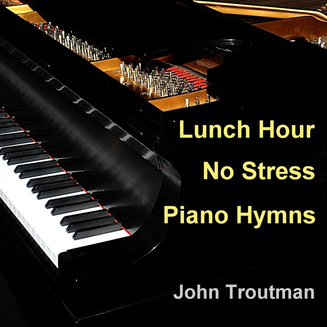 Old Rugged Cross Saxophone: Lunch Hour No Stress Piano Hymns By John Troutman On Spotify