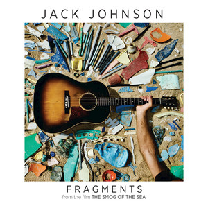 Fragments  - Jack Johnson