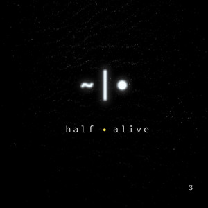 3 - half•alive
