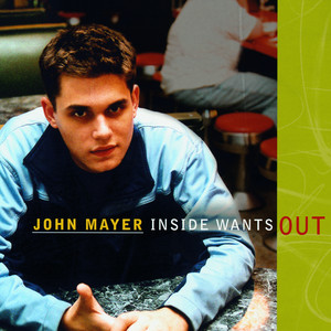 Inside Wants Out - John Mayer