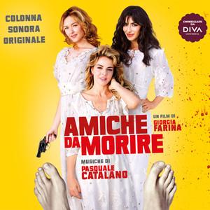 Amiche Da Morire (Bonus Track Version)