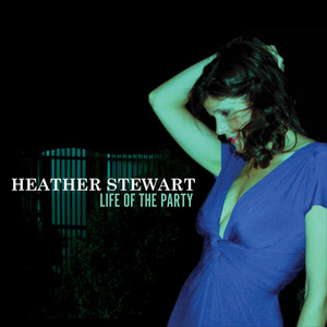 Life of the Party - Heather Stewart