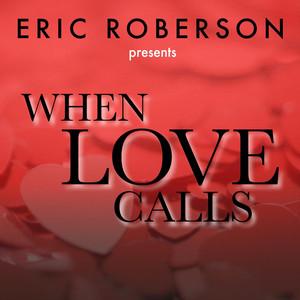 Eric Roberson Presents When Love Calls album