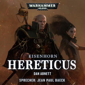 Warhammer 40.000 - Eisenhorn 3: Hereticus (Ungekürzt) Audiobook
