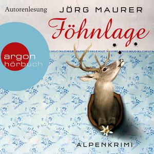 Föhnlage - Alpenkrimi Hörbuch kostenlos