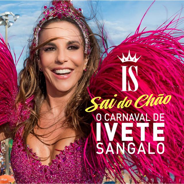 Album cover for O Carnaval De Ivete Sangalo - Sai Do Chão (Ao Vivo) by Ivete Sangalo