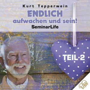 Endlich aufwachen und sein! Seminar Life - Teil 2 Audiobook