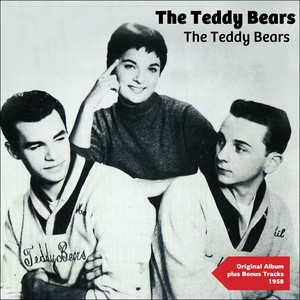 The Teddy Bears (Original Album Plus Bonus Tracks 1958)