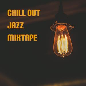Chill Out Jazz Mixtape