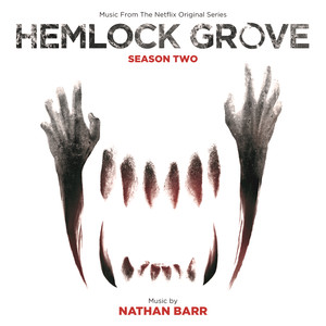 Hemlock Grove: Season Two (Music From The Netflix Original Series)