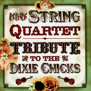 The String Quartet Tribute to The Dixie Chicks Albumcover