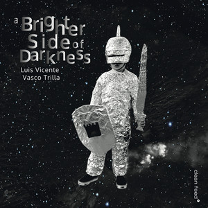 Luis Vicente & Vasco Trilla – A Brighter Side Of Darkness (2019) Download