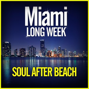 Miami Long Week: Soul After Beach Albumcover