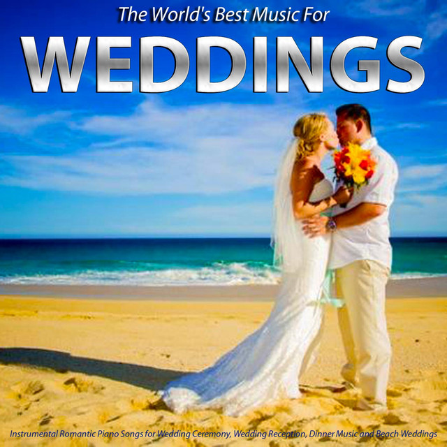 Beach Wedding Ceremony Playlist: Music For Weddings: Instrumental Romantic Piano Songs For
