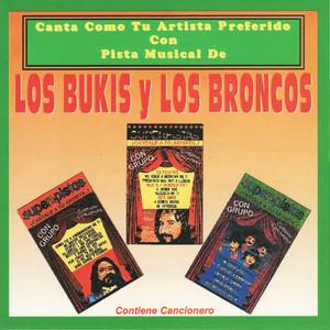 Canta Como Tu Artista Preferido Con Pista Musical De Los Bukis y Los Broncos album