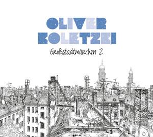 Großstadtmärchen 2 (Ltd. Deluxe Edt.)