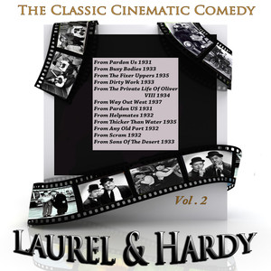The Classic Cinematic Comedy - Laurel & Hardy Vol 2  - Laurel