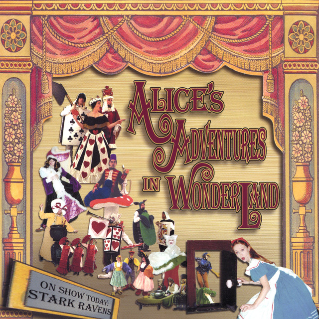 Alice's Adventures in Wonderland by Stark Ravens on Spotify