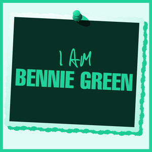 I Am Bennie Green album