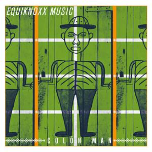 Equiknoxx - Colón Man