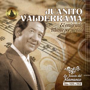 El Emigrante - Juanito Valderrama