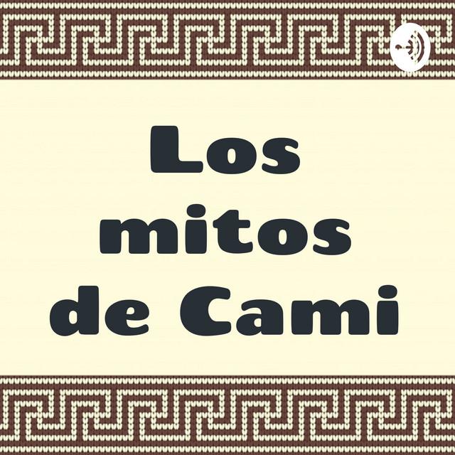"""Presentación del Podcast """"Los Mitos de Cami"""""""