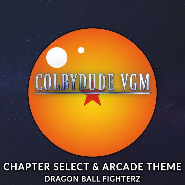 """Chapter Select & Arcade Theme (From """"Dragon Ball FighterZ"""")"""
