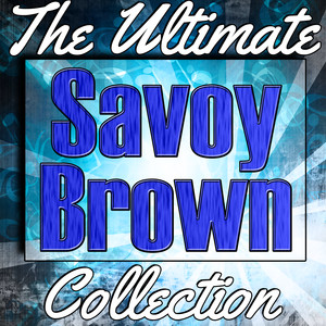 Savoy Brown: The Ultimate Collection (Live) album