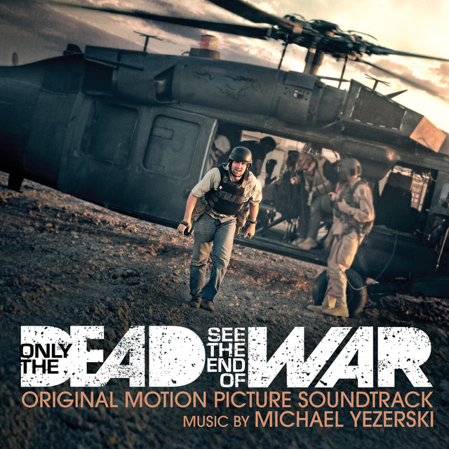 Only the Dead See the End of War (Original Motion Picture Soundtrack)